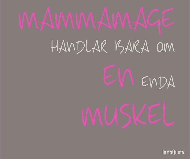 Myt: MammaMage jobbar bara med en muskel